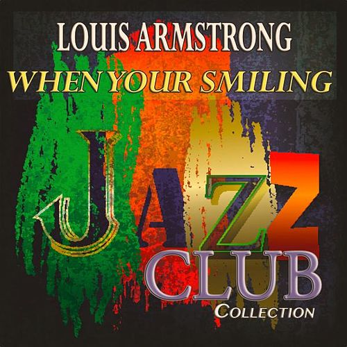 When Your Smiling (60 Original Satchmo's Tracks) de Various Artists