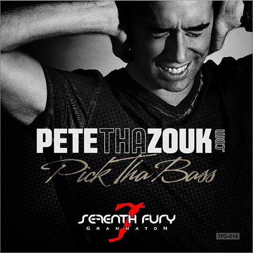 Pick Tha Bass von Pete Tha Zouk