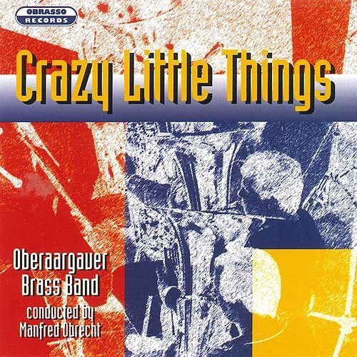 Crazy Little Things von Oberaargauer Brass Band