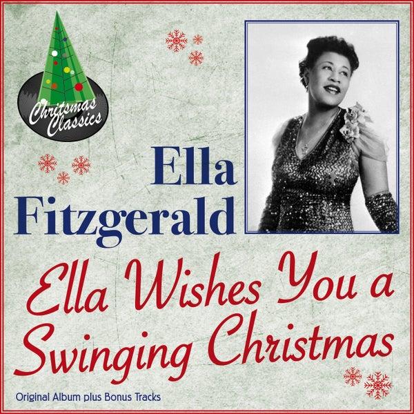 Ella Wishes You A Swinging Christmas.Ella Wishes You A Swinging Christmas Original Album By