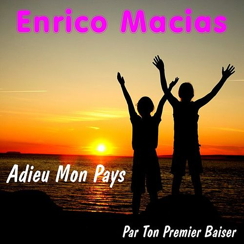 Adieu mon Pays de Enrico Macias