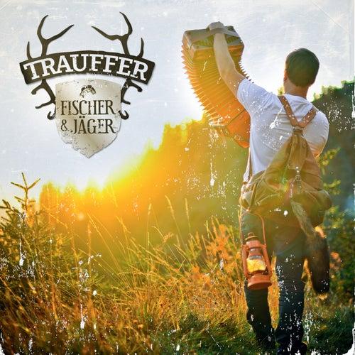 Fischer & Jäger von Trauffer