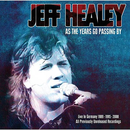 As the Years Go Passing By - Live in Germany by Jeff Healey