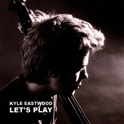 Let's Play von Kyle Eastwood