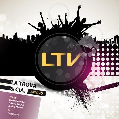 Ltv - La Trova & Cía (En Vivo) de Trova