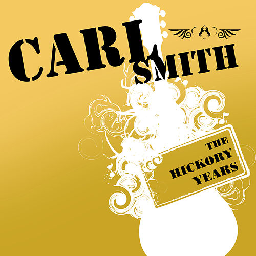 The Hickory Years by Carl Smith