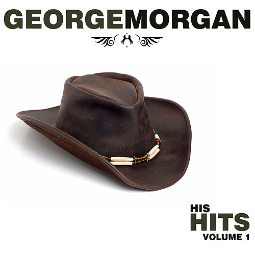 His Hits Volume 1 & Volume 2 by George Morgan
