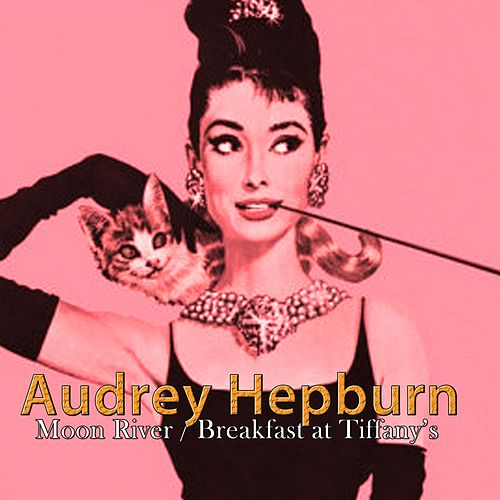 Moon River / Breakfast At Tiffany's (From Breakfast At Tiffany's) by Audrey Hepburn