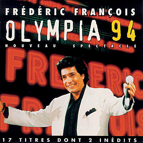 Olympia 94 - Nouveau spectacle de Frédéric François