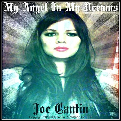 My Angel in My Dreams by Joe Cantin