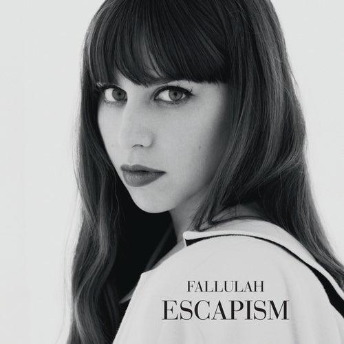 Escapism von Fallulah