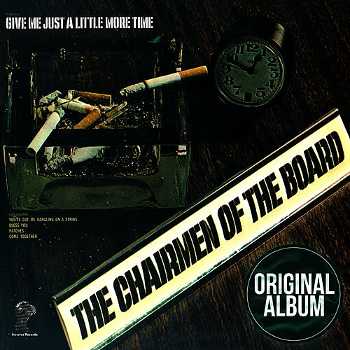 Give Me Just A Little More Time de Chairmen Of The Board