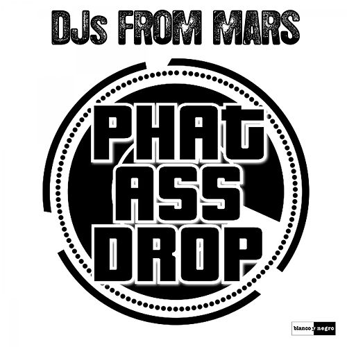 Phat Ass Drop (How to Produce a Club Track Today) de Djs From Mars