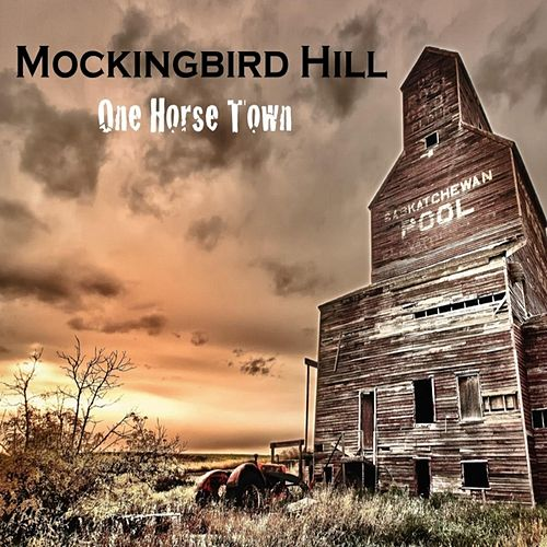 One Horse Town by Mockingbird Hill