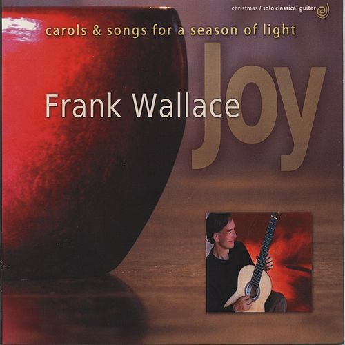 Joy: Carols and Songs for a Season of Light von Frank Wallace