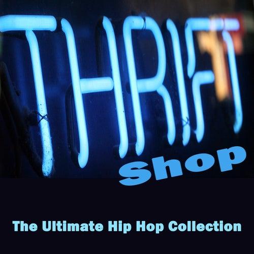 Thrift Shop (The Ultimate Hip Hop Collection) de Various Artists