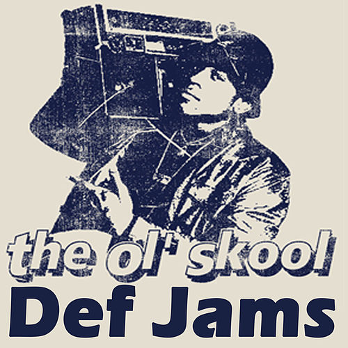 The Ol'skool Def Jams (Pure Hip Hop) de Various Artists