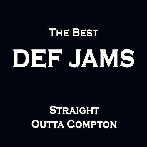 The Best Def Jams Straight Outta Compton (Pure Hip Hop) de Various Artists