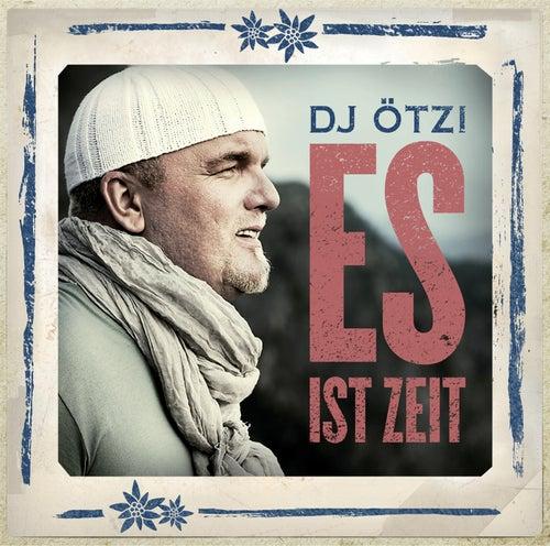 Es ist Zeit von DJ Ötzi