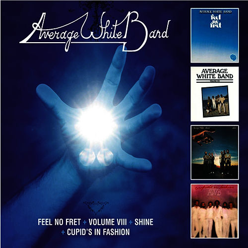 Feel No Fret + Volume VIII + Shine + Cupid's In Fashion by Average White Band