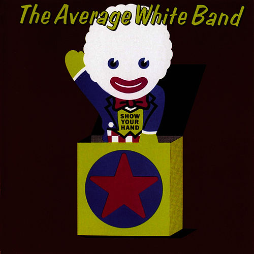 Show Your Hand by Average White Band