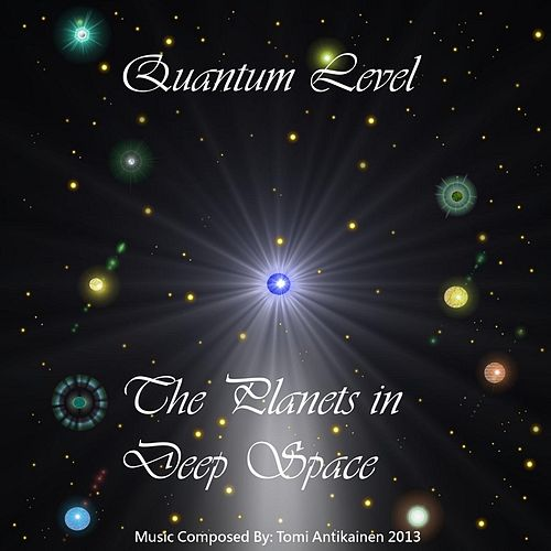 The Planets in Deep Space by Quantum Level