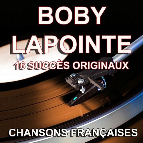 Chansons françaises (16 succès originaux) de Boby Lapointe