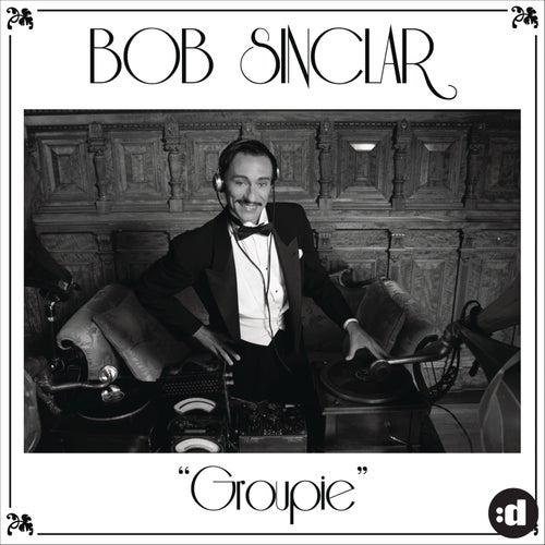 Groupie (Remixes) by Bob Sinclar