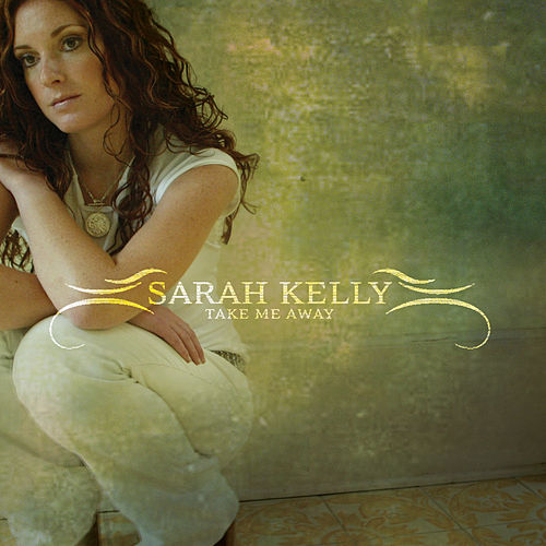 Take Me Away by Sarah Kelly