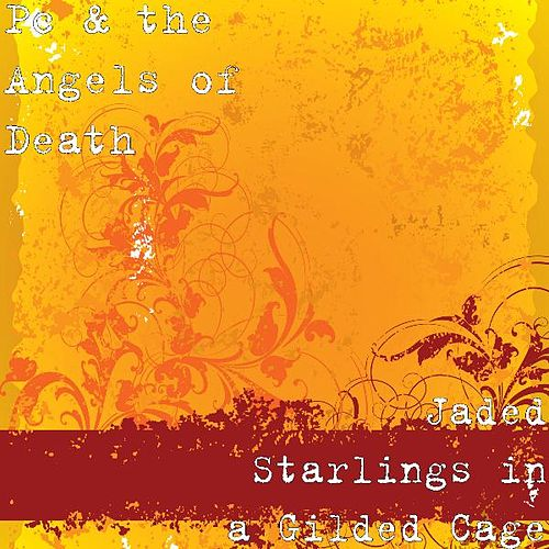 Jaded Starlings in a Gilded Cage von Pc & the Angels of Death