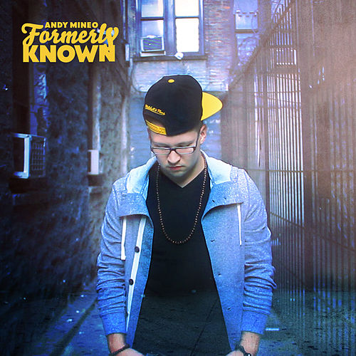 Formerly Known by Andy Mineo