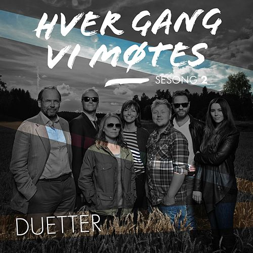 Hver gang vi møtes - Sesong 2 - Duetter by Various Artists