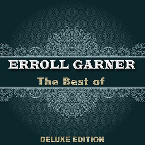 The Best of Erroll Garner from 1944 to 1947 (Deluxe Edition) de Erroll Garner