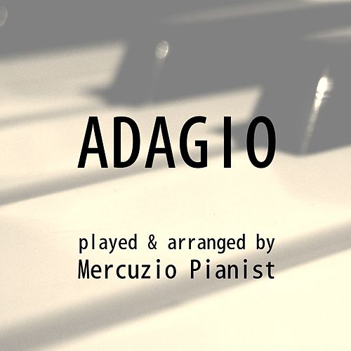 Adagio by Mercuzio Pianist