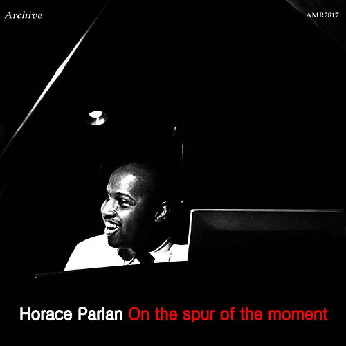 On the Spur of the Moment by Horace Parlan