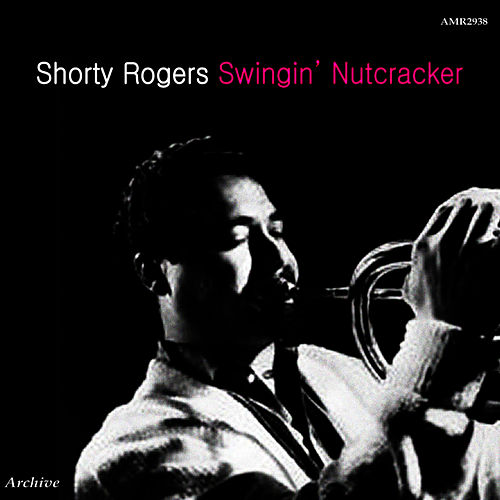 Swingin' Nutcracker di Shorty Rogers