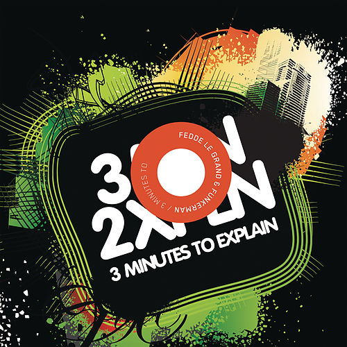 3 Minutes To Explain (feat. Dorothy & Andy Sherman) by Fedde Le Grand