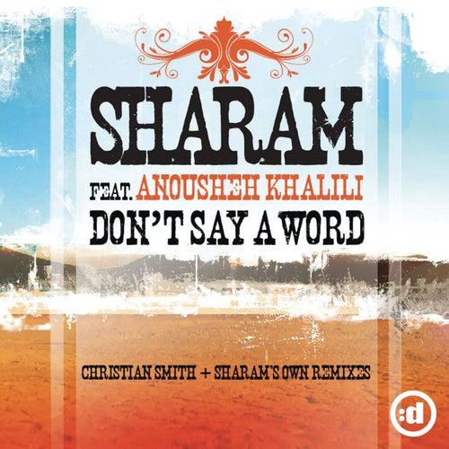 Don't Say A Word (feat. Anousheh Khalili) by Sharam