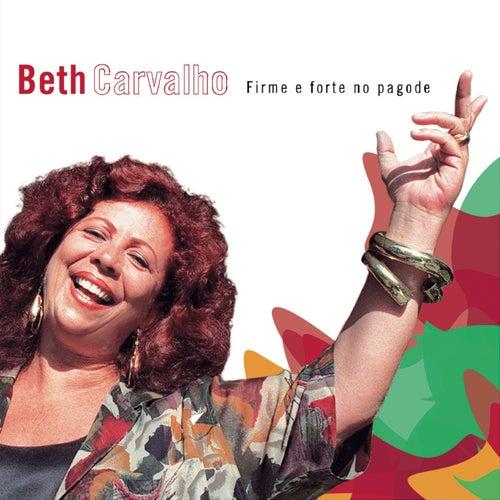 Firme E Forte No Pagode de Beth Carvalho