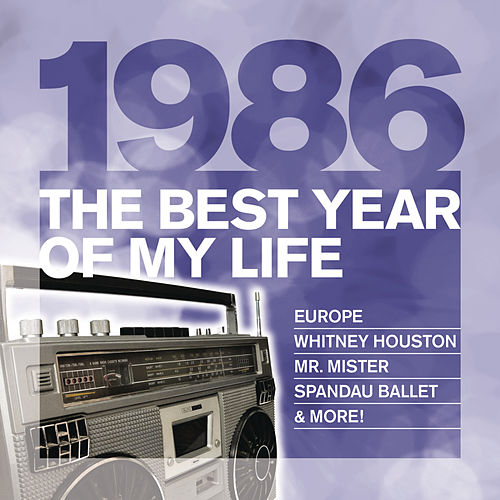 The Best Year Of My Life: 1986 de Various Artists