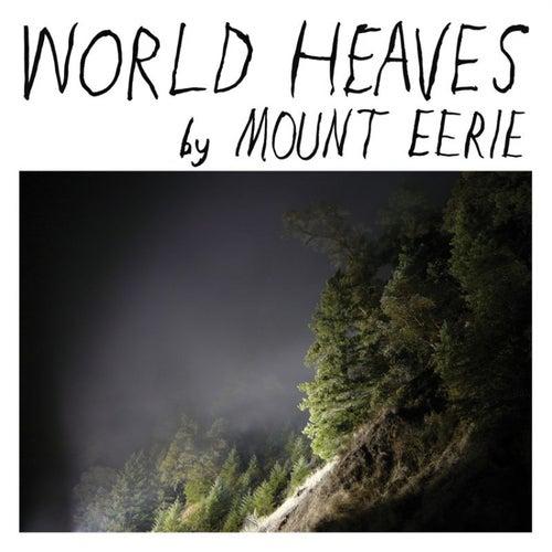 World Heaves 7' de Mount Eerie