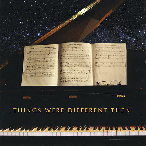 Things Were Different Then by Various Artists