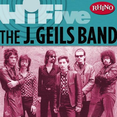 Rhino Hi-five: The J. Geils Band by J. Geils Band