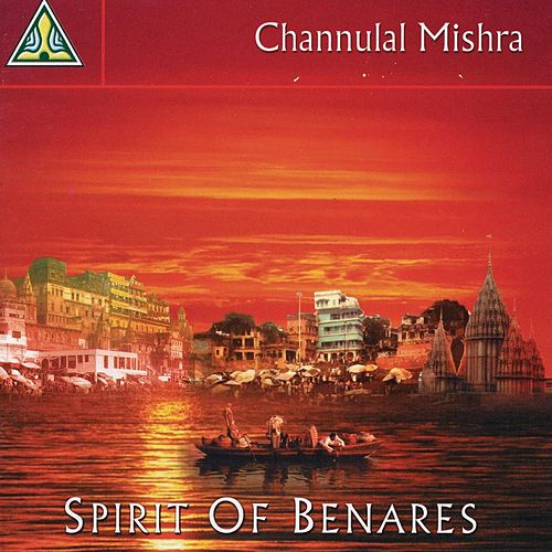 Spirit Of Benares by Channulal Mishra