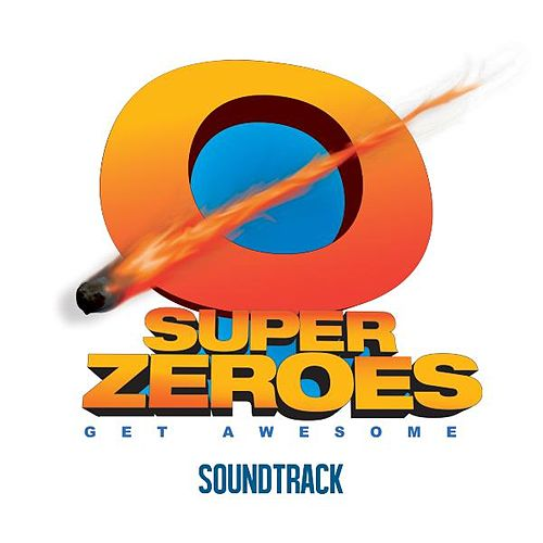 Super Zeroes (Original Motion Picture Soundtrack) de Various Artists