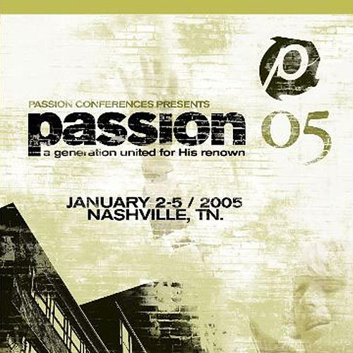 Passion 05 (Live) by Passion Worship Band