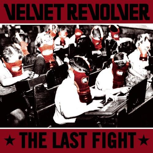 The Last Fight by Velvet Revolver