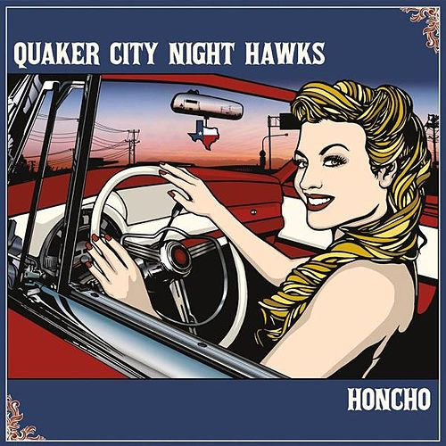 Honcho by The Quaker City Night Hawks