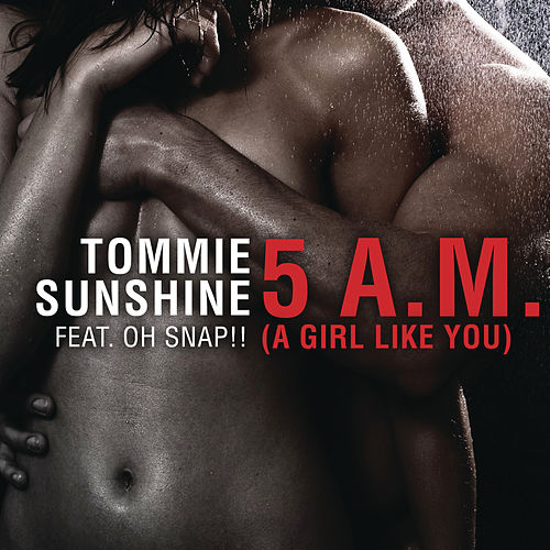 5AM [A Girl Like You] (Tommie Sunshine Radio Edit) von Tommie Sunshine