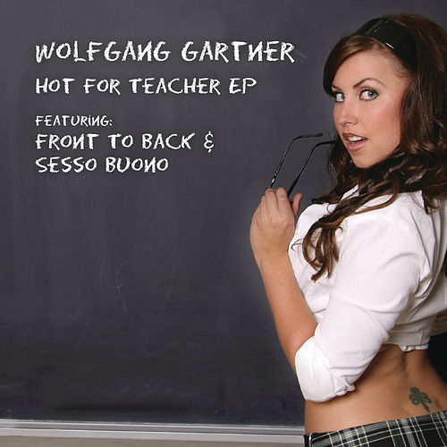 Hot For Teacher EP von Wolfgang Gartner
